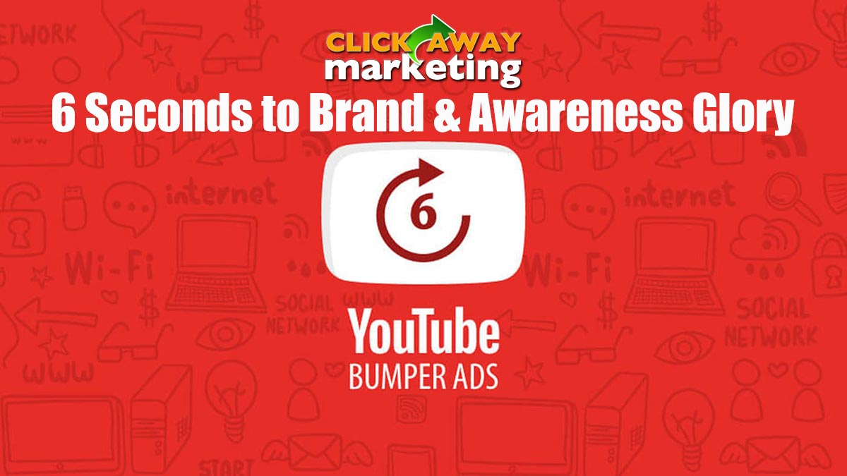 YouTube bumper ads - 6 seconds to branding and awareness glory